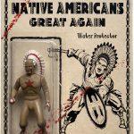 Make Native Americans Great Again (17/20)